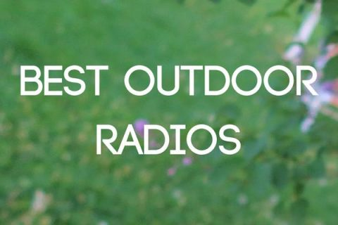 Best Outdoor Radios for the Garden (UK 2018)