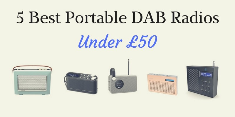 5 best portable DAB radios under £50
