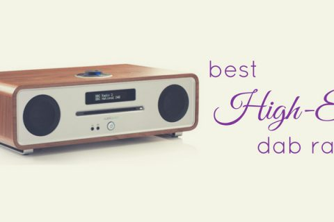 Best High-End DAB Radios
