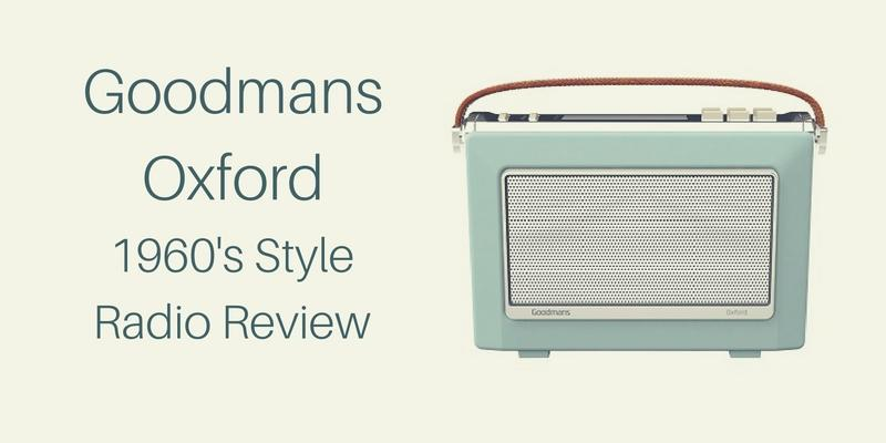 Goodmans Oxford 1960s Style Radio Review