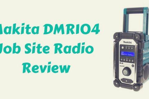 Makita DMR104 Job Site Radio Review