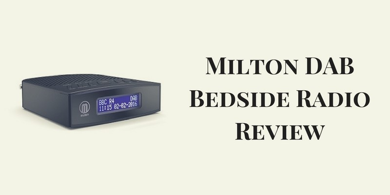Milton DAB Bedside Radio Review