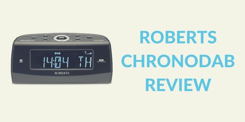 Roberts ChronoDAB Alarm Clock Radio Review