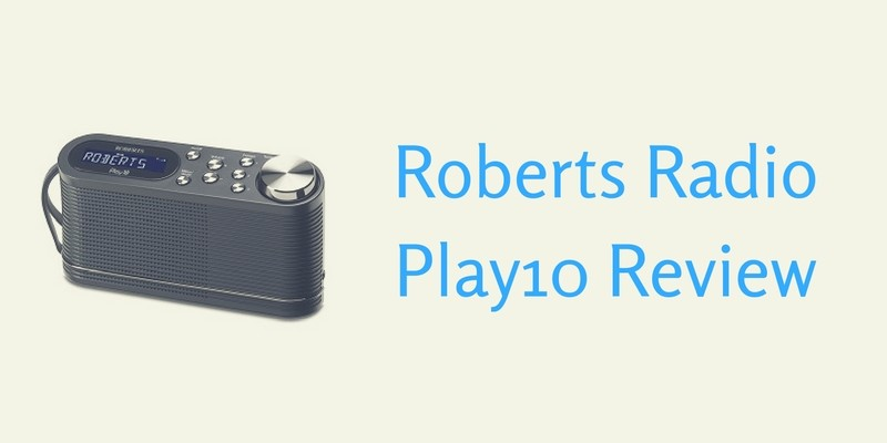 Roberts Radio Play10 Review