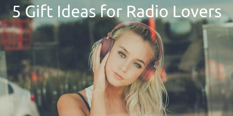 5 Gift Ideas for Radio Lovers