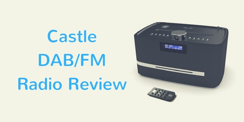 Castle DAB Digital FM Radio Review