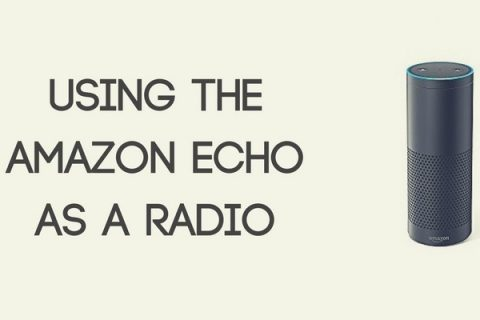 Using the Amazon Echo as a Radio