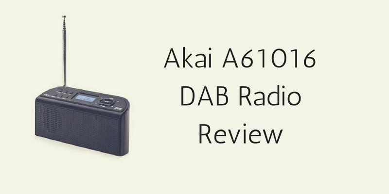 Akai A61016 DAB Radio Review