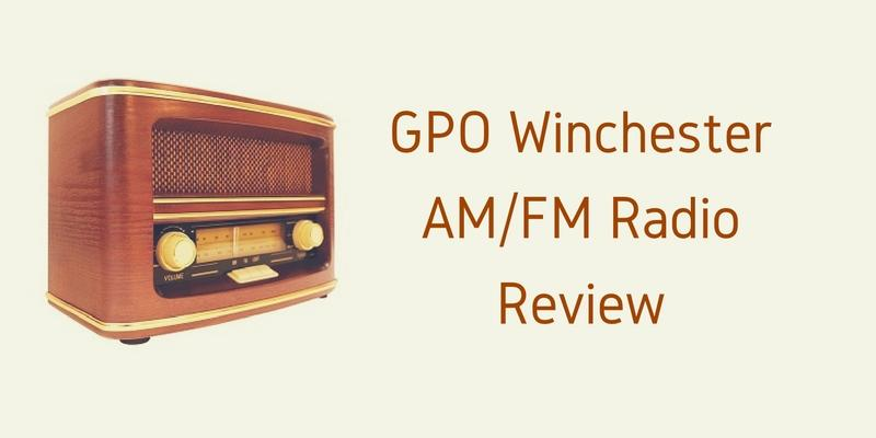 GPO Winchester AM/FM Radio Review