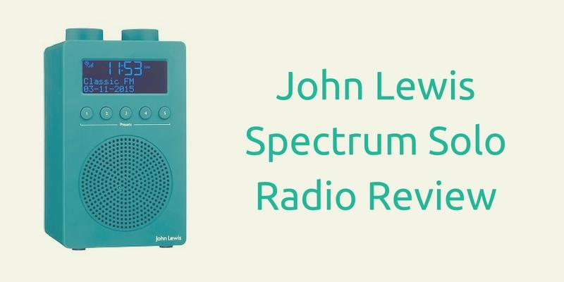 John Lewis Spectrum Solo Radio Review
