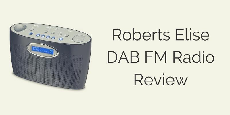 Roberts Elise DAB FM Radio Review