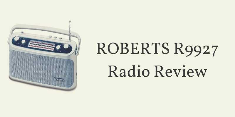Roberts R9927 Radio Review