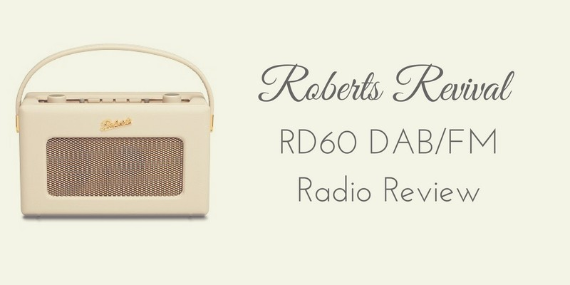 Roberts Revival RD60 DAB FM Radio Review