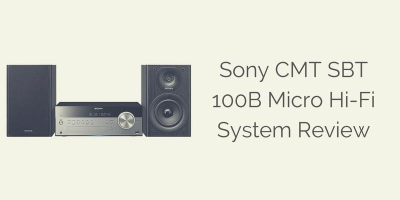 Sony CMT SBT 100B Micro Hi-Fi System Review
