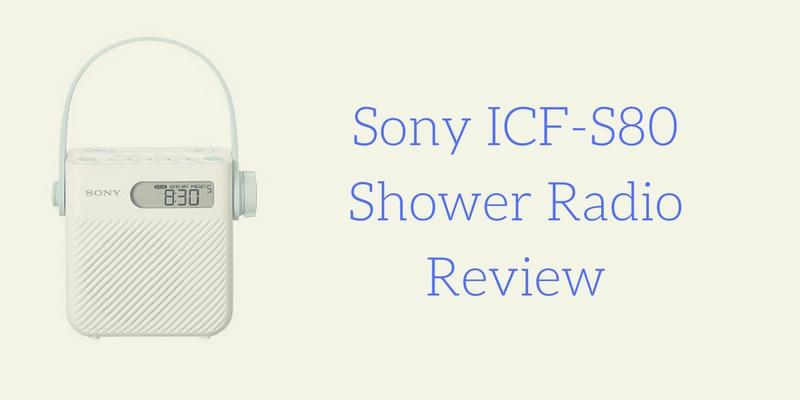 Sony ICF-S80 Splash Proof Shower Radio Review