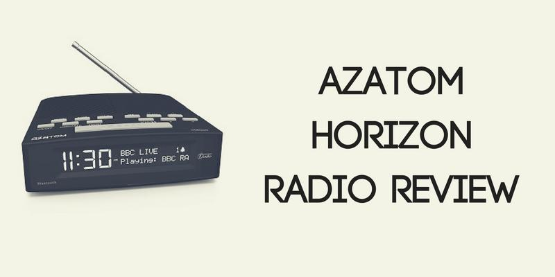 AZATOM Horizon DAB Radio Review