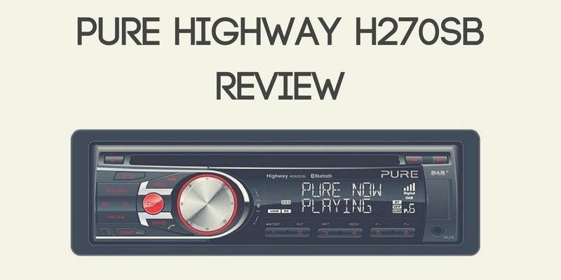pure highway h270sb dab car radio review best radios. Black Bedroom Furniture Sets. Home Design Ideas