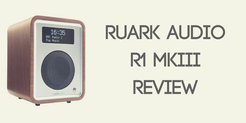 Ruark Audio R1 MkIII Radio Review