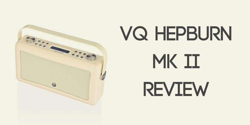 VQ Hepburn Mk II Digital Radio Review