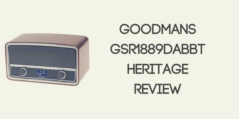 Goodmans GSR1889DABBT Heritage Radio Review