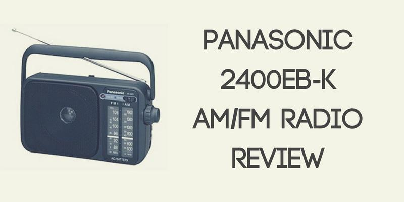 Panasonic 2400EB-K Radio Review