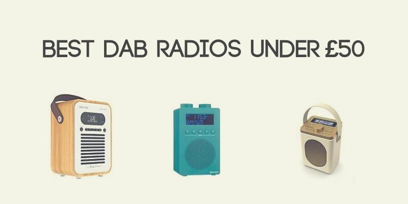 Best DAB Radios Under £50