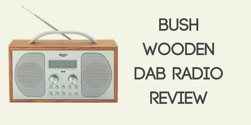 Bush Wooden DAB Radio Review