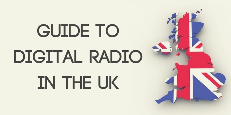Guide to Digital Radio in the UK