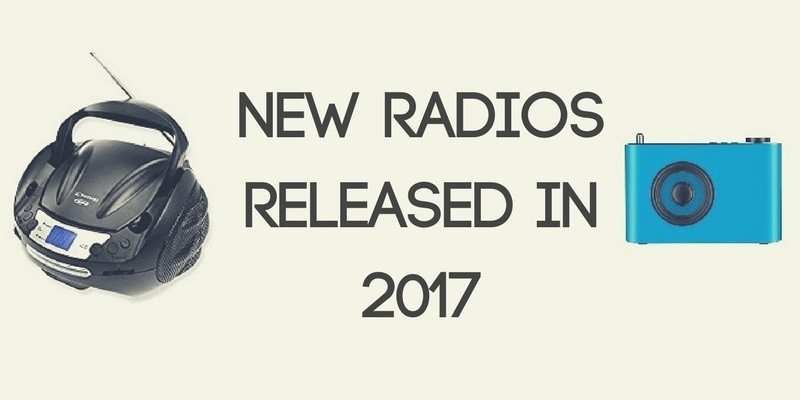 New Radios Released in 2017