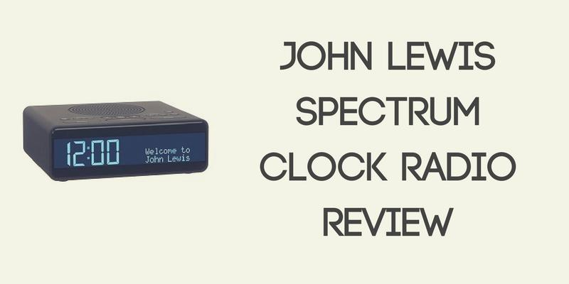 John Lewis Spectrum Clock Radio Review
