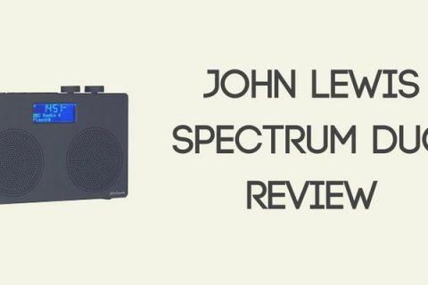 John Lewis Spectrum Duo Radio Review
