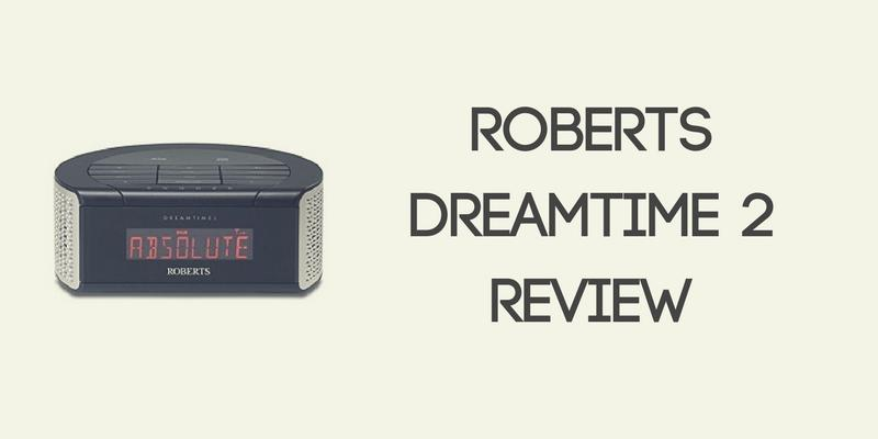 Roberts Dreamtime 2 Review