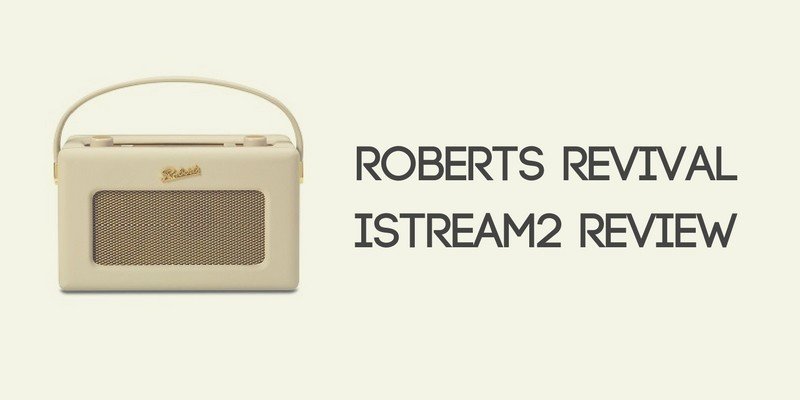 Roberts Revival iStream2 Review