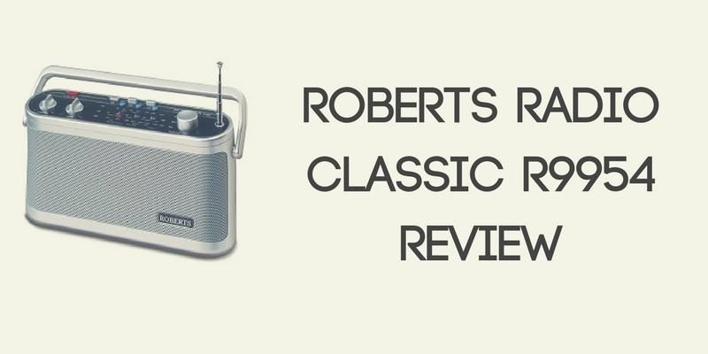 Roberts Radio Classic R9954 Review