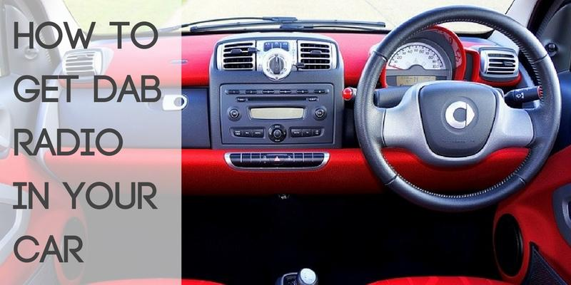 How to Get DAB Radio in Your Car