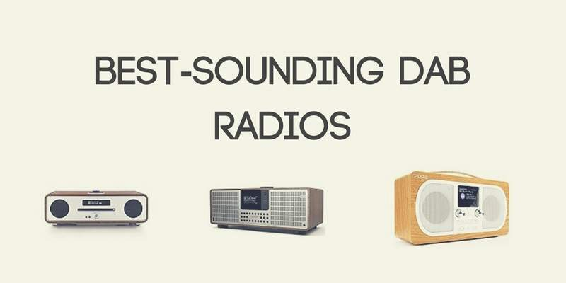 Best-Sounding DAB Radios
