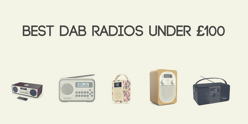 Best DAB Radios Under £100