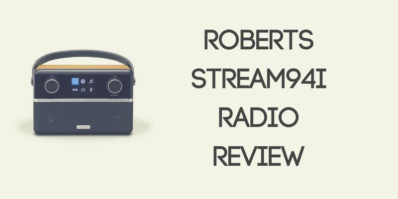 Roberts Stream94i Internet Radio Review