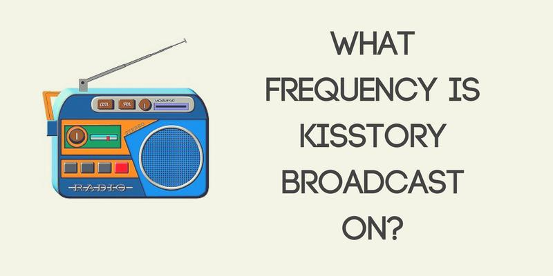 What Frequency Is Kisstory Broadcast On