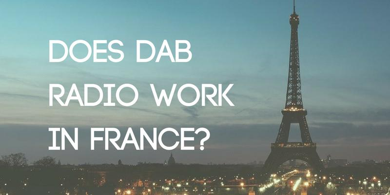 Does DAB Radio Work in France