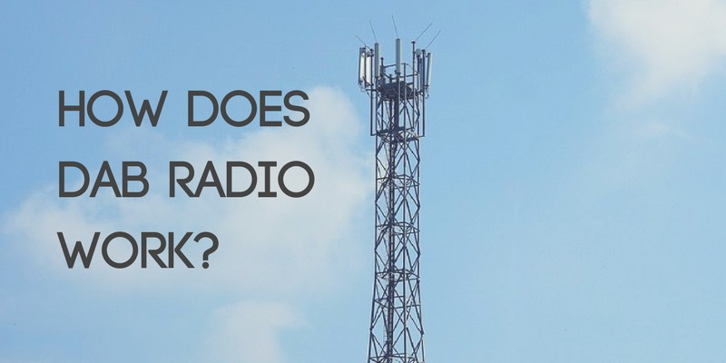 How Does DAB Radio Work