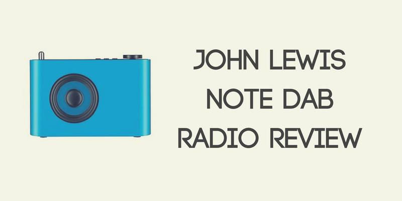 John Lewis Note DAB Radio Review