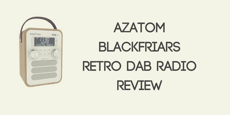 AZATOM Blackfriars Retro DAB Radio Review