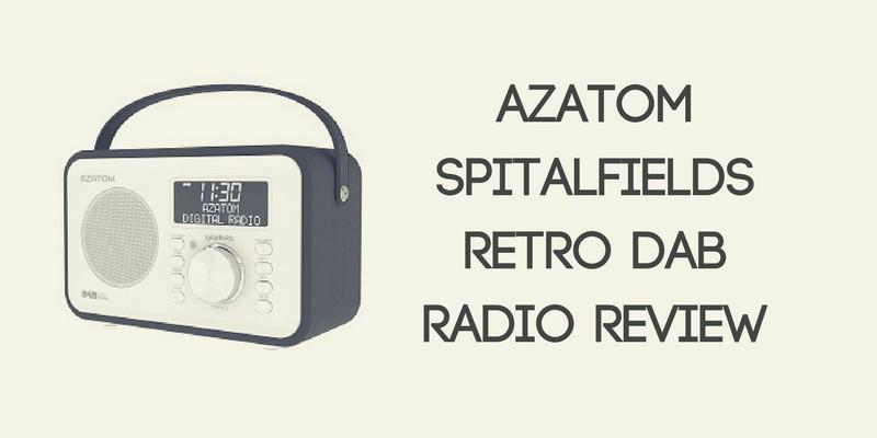 AZATOM Spitalfields Retro DAB Radio Review