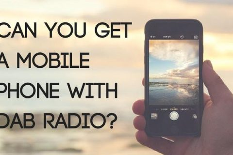 Can You Get a Mobile Phone with DAB Radio?