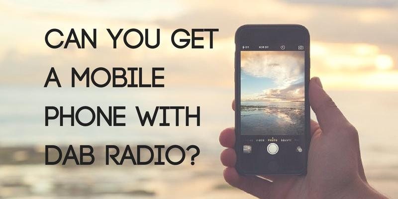 Can You Get a Mobile Phone with DAB Radio