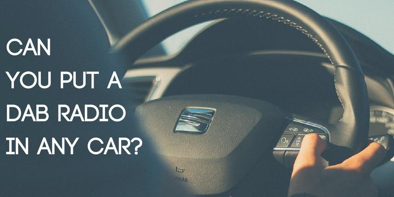 Can You Put a DAB Radio in any Car?