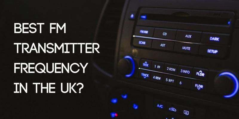 What's the Best Frequency for an FM Transmitter in the UK