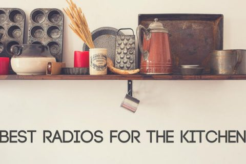 Best Radios for the Kitchen (UK 2018)