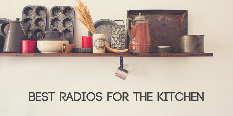 Best Radios for the Kitchen